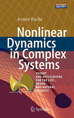 9783642335518: Nonlinear Dynamics in Complex Systems: Theory and Applications for the Life-, Neuro- and Natural Sciences