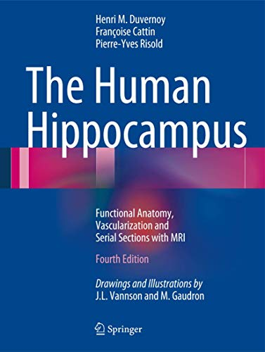 The Human Hippocampus: Functional Anatomy, Vascularization and Serial Sections with MRI (3642336027) by Henri M. Duvernoy; Francoise Cattin; Pierre-Yves Risold