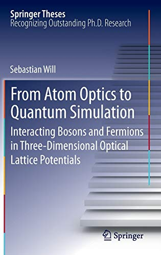 9783642336324: From Atom Optics to Quantum Simulation: Interacting Bosons and Fermions in Three-Dimensional Optical Lattice Potentials (Springer Theses)