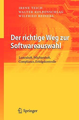 9783642337291: Der richtige Weg zur Softwareauswahl: Lastenheft, Pflichtenheft, Compliance, Erfolgskontrolle