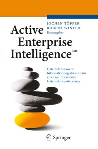 9783642337338: Active Enterprise Intelligence™: Unternehmensweite Informationslogistik als Basis einer wertorientierten Unternehmenssteuerung