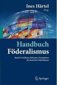 Handbuch Föderalismus - Föderalismus als demokratische Rechtsordnung und Rechtskultur in ...