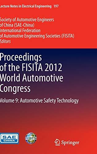 Proceedings of the Fisita 2012 World Automotive Congress: Automotive Safety Technology: Vol 9: ...