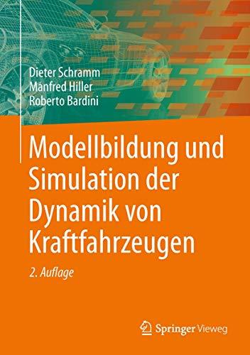 Modellbildung Und Simulation Der Dynamik Von Kraftfahrzeugen: Dieter Schramm