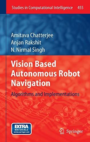 9783642339646: Vision Based Autonomous Robot Navigation: Algorithms and Implementations (Studies in Computational Intelligence)