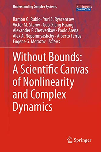9783642340697: Without Bounds: A Scientific Canvas of Nonlinearity and Complex Dynamics (Understanding Complex Systems)