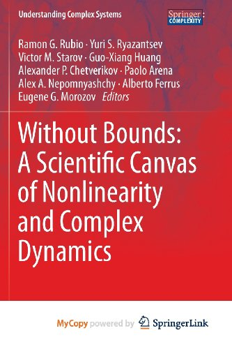 9783642340710: Without Bounds: A Scientific Canvas of Nonlinearity and Complex Dynamics