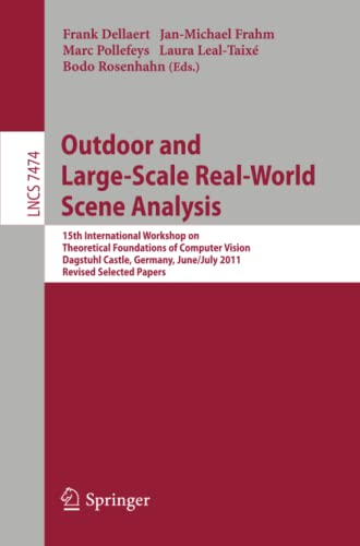 9783642340901: Outdoor and Large-Scale Real-World Scene Analysis: 15th International Workshop on Theoretical Foundations of Computer Vision, Dagstuhl Castle, ... Vision, Pattern Recognition, and Graphics)