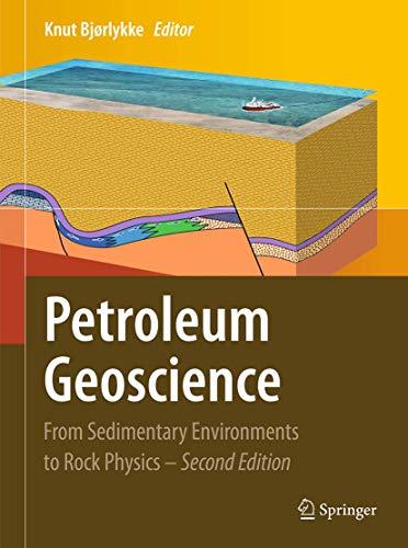 Petroleum Geoscience From Sedimentary Environments to Rock Physics: Knut Bjorlykke