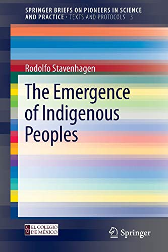 9783642341434: The Emergence of Indigenous Peoples (SpringerBriefs on Pioneers in Science and Practice)