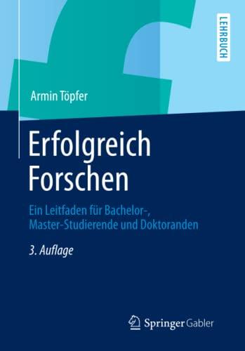 9783642341687: Erfolgreich Forschen: Ein Leitfaden für Bachelor-, Master-Studierende und Doktoranden (Springer-Lehrbuch) (German Edition)