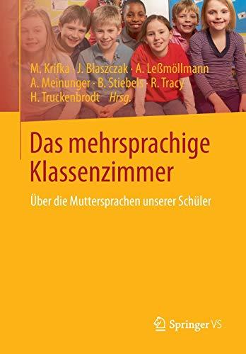 9783642343148: Das Mehrsprachige Klassenzimmer: �ber Die Muttersprachen Unserer Sch�ler