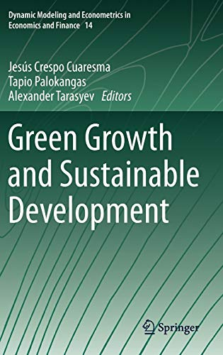 9783642343537: Green Growth and Sustainable Development (Dynamic Modeling and Econometrics in Economics and Finance)