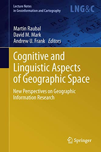 Cognitive and Linguistic Aspects of Geographic Space: New Perspectives on Geographic Information ...