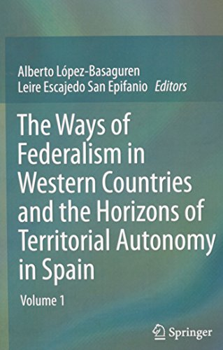 The Ways of Federalism in Western Countries and the Horizon of Territorial Autonomy in Spain: ...