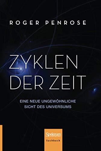 9783642347764: Zyklen der Zeit: Eine neue ungewöhnliche Sicht des Universums