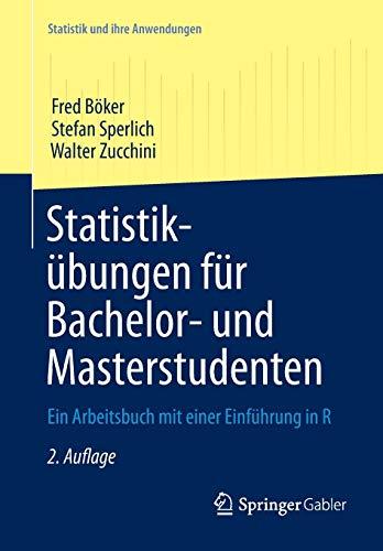 9783642347870: Statistikübungen für Bachelor- und Masterstudenten: Ein Arbeitsbuch mit einer Einführung in R (Statistik und ihre Anwendungen)