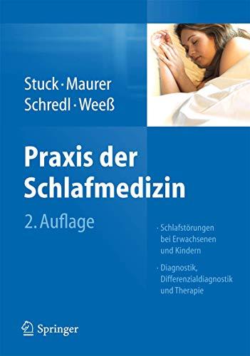 9783642348808: Praxis der Schlafmedizin: Schlafstörungen bei Erwachsenen und Kindern Diagnostik, Differenzialdiagnostik und Therapie (German Edition)