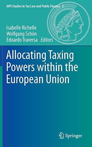 9783642349188: Allocating Taxing Powers within the European Union (MPI Studies in Tax Law and Public Finance)