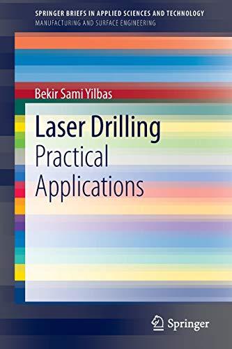 Laser Drilling: Practical Applications: Bekir Sami Yilbas