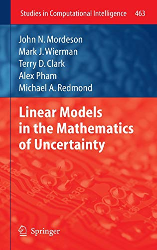 9783642352232: Linear Models in the Mathematics of Uncertainty (Studies in Computational Intelligence)
