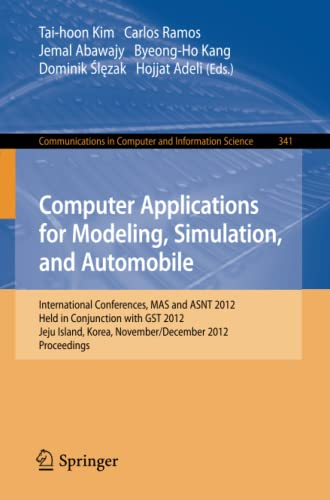 9783642352478: Computer Applications for Modeling, Simulation, and Automobile: International Conferences, MAS and ASNT 2012, Held in Conjunction with GST 2012, Jeju ... in Computer and Information Science)