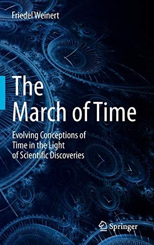 9783642353468: The March of Time: Evolving Conceptions of Time in the Light of Scientific Discoveries