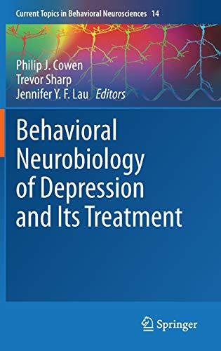 Behavioral Neurobiology of Depression and Its Treatment: Philip J. Cowen
