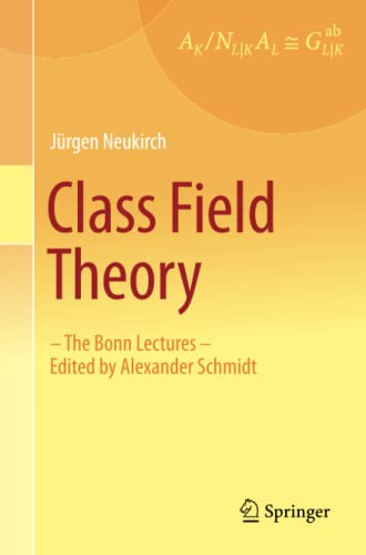 9783642354366: Class Field Theory: -The Bonn Lectures- Edited by Alexander Schmidt