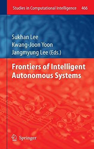9783642354847: Frontiers of Intelligent Autonomous Systems (Studies in Computational Intelligence)
