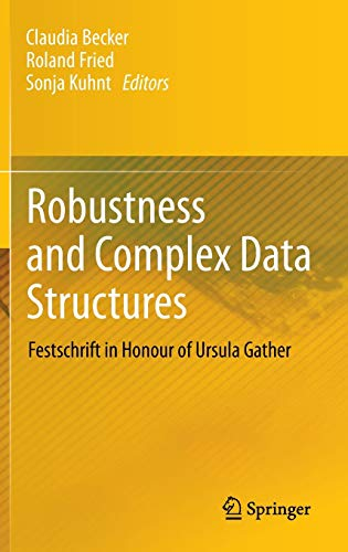 9783642354939: Robustness and Complex Data Structures: Festschrift in Honour of Ursula Gather