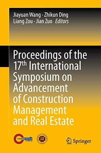 Proceedings of the 17th International Symposium on Advancement of Construction Management and Real ...