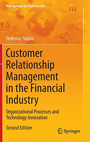 9783642355530: Customer Relationship Management in the Financial Industry: Organizational Processes and Technology Innovation (Management for Professionals)