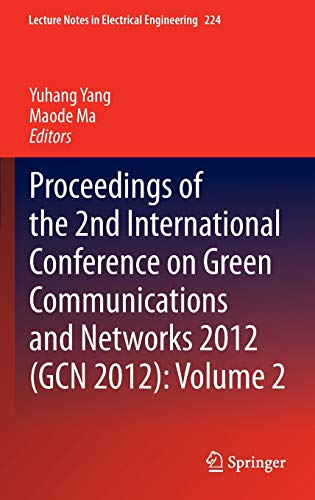 Proceedings of the 2nd International Conference on Green Communications and Networks 2012 (GCN 2012...