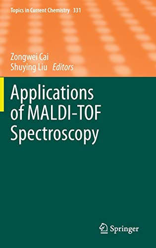 Applications of MALDI-TOF Spectroscopy (Topics in Current Chemistry): Springer