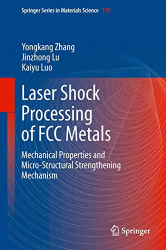 9783642356735: Laser Shock Processing of FCC Metals: Mechanical Properties and Micro-structural Strengthening Mechanism (Springer Series in Materials Science)