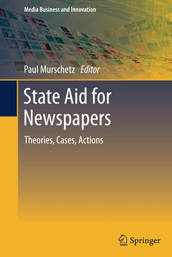 9783642356902: State Aid for Newspapers: Theories, Cases, Actions (Media Business and Innovation)