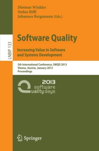9783642357015: Software Quality. Increasing Value in Software and Systems Development: 5th International Conference, SWQD 2013, Vienna, Austria, January 15-17, 2013, ... Notes in Business Information Processing)