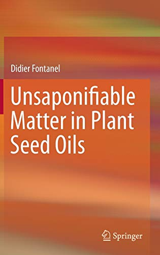 9783642357091: Unsaponifiable Matter in Plant Seed Oils
