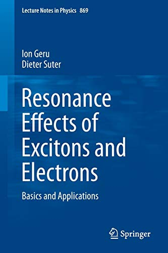 9783642358067: Resonance Effects of Excitons and Electrons: Basics and Applications (Lecture Notes in Physics)