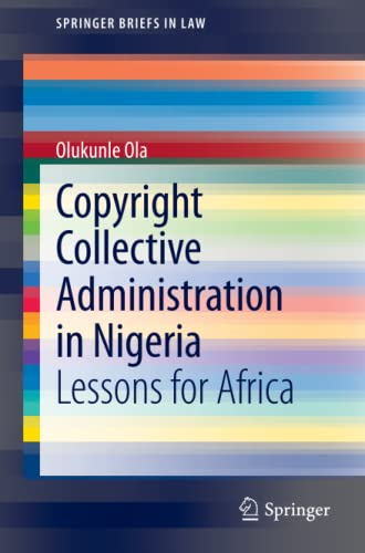 Copyright Collective Administration in Nigeria: Lessons for Africa: Olukunle Ola
