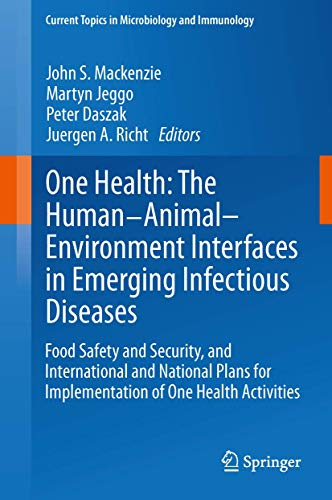 9783642358456: One Health: The Human-Animal-Environment Interfaces in Emerging Infectious Diseases: Food Safety and Security, and International and National Plans ... Topics in Microbiology and Immunology)