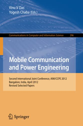 9783642358630: Mobile Communication and Power Engineering: Second international Joint Conference, AIM/CCPE 2012, Bangalore, India, April 27-28, 2012. Revised Papers ... in Computer and Information Science)