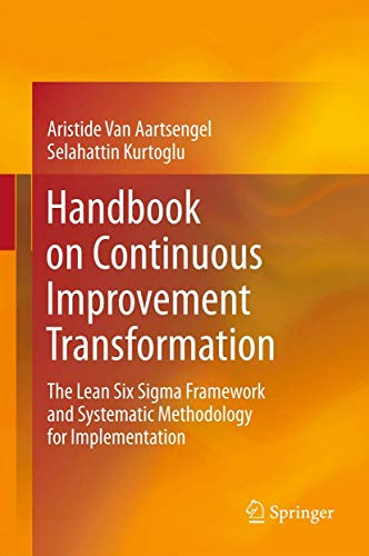 9783642359002: Handbook on Continuous Improvement Transformation: The Lean Six Sigma Framework and Systematic Methodology for Implementation
