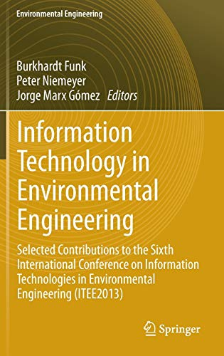 9783642360107: Information Technology in Environmental Engineering: Selected Contributions to the Sixth International Conference on Information Technologies in ... (Environmental Science and Engineering)