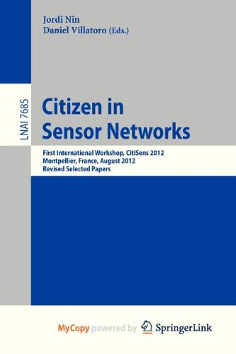 9783642360756: Citizen in Sensor Networks: First International Workshop, CitiSens 2012, Montpellier, France, August 27, 2012, Revised Selected Papers