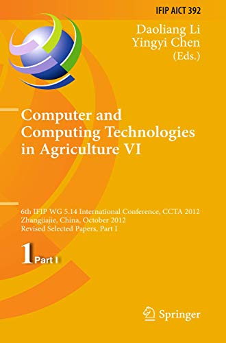 9783642361234: Computer and Computing Technologies in Agriculture VI: 6th IFIP WG 5.14 International Conference, CCTA 2012, Zhangjiajie, China, October 19-21, 2012, ... in Information and Communication Technology)
