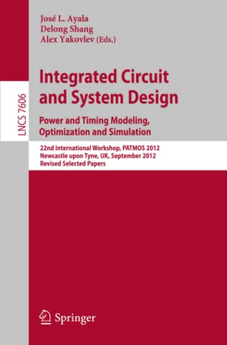 Integrated Circuit and System Design. Power and: Ayala, Josà L.