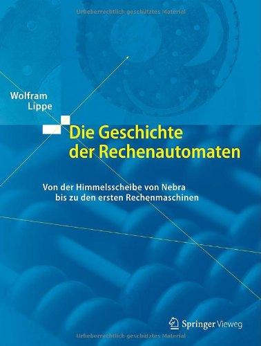 9783642361906: Die Geschichte der Rechenautomaten: Von der Himmelsscheibe von Nebra bis zu den ersten Rechenmaschinen (German Edition)