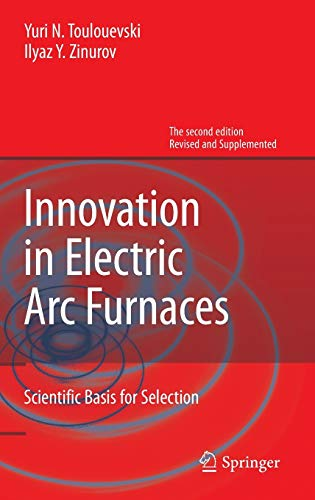9783642362729: Innovation in Electric Arc Furnaces: Scientific Basis for Selection